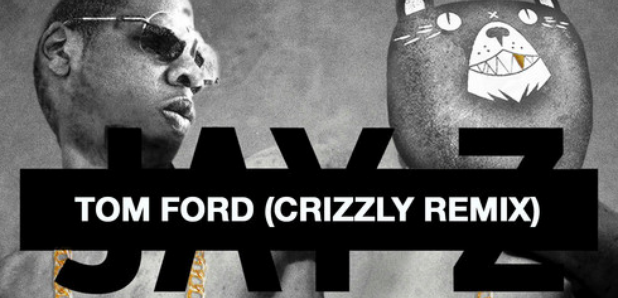 Jay Z Tom Ford Crizzly remix