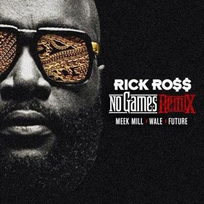 Rick Ross No Games Remix
