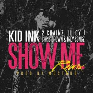 Kid Ink Show Me Remix