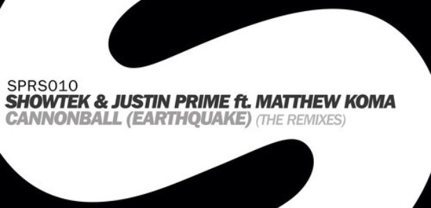 Showtek and Justin Prime Cannonball Earthquake the